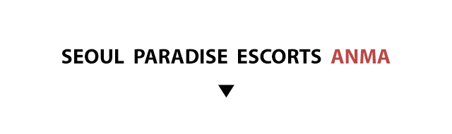 Seoul Paradise Escorts and Seoul Massage